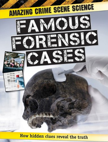 9781607531692: Famous Forensic Cases (Amazing Crime Scene Science)
