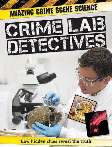 9781607531708: Crime Lab Detectives (Amazing Crime Scene Science)