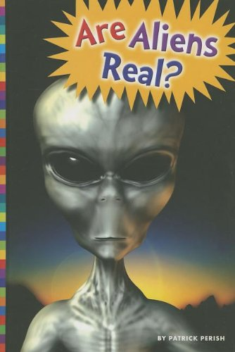 Are Aliens Real? (Library Binding): Patrick Perish