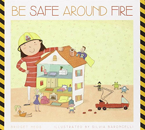 9781607534440: Be Safe Around Fire (Be Safe! (Hardcover))
