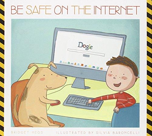 9781607534457: Be Safe on the Internet (Be Safe! (Hardcover))