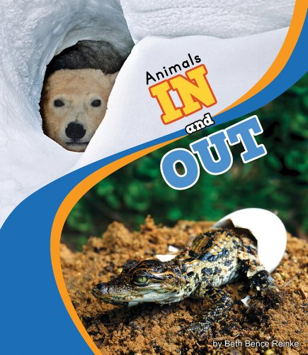 Animals in and Out (Animal Antonyms): Reinke, Beth Bence