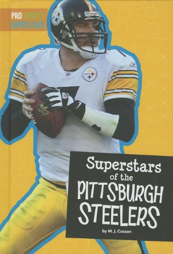9781607535294: Superstars of the Pittsburgh Steelers (Pro Sports Superstars)