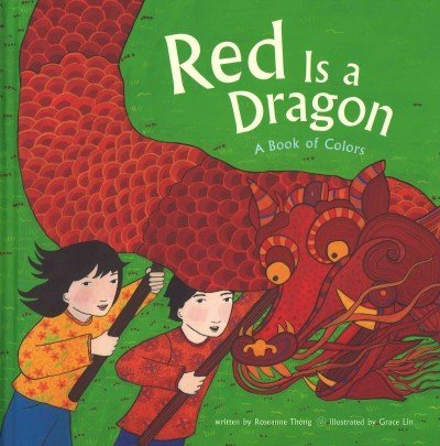 Red Is A Dragon: A Book of Colors (Multicutural Shapes and Colors): Roseanne Thong