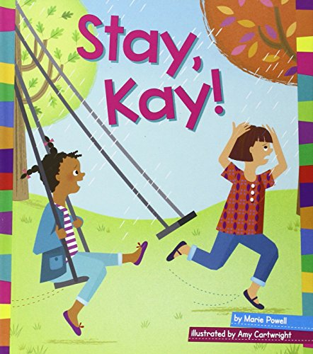 Stay, Kay! (Hardcover): Marie Powell
