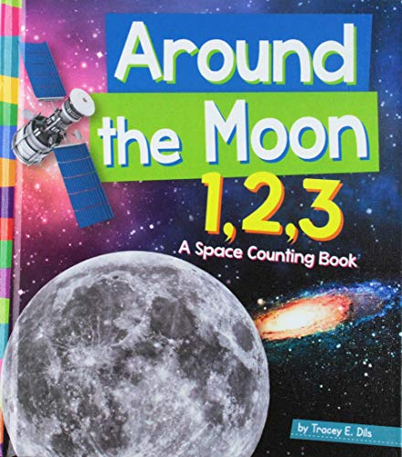 Around the Moon 1, 2, 3: A Space Counting Book (1, 2, 3. Count with Me): Tracey E. Dils