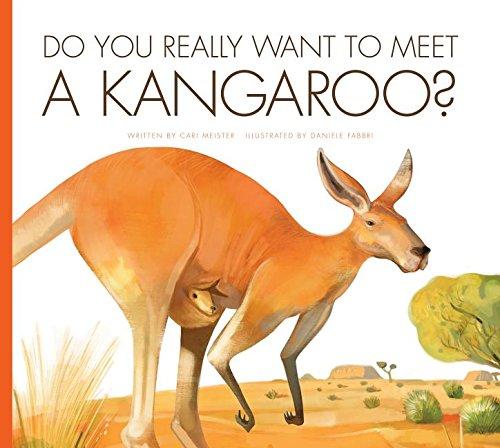 Do You Really Want to Meet a Kangaroo? (Library Binding): Cari Meister