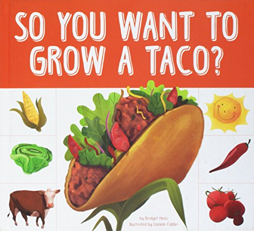 So You Want to Grow a Taco? (Grow Your Food): Bridget Heos