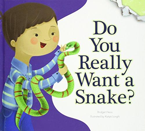 Do You Really Want a Snake? (Hardcover): Bridget Heos