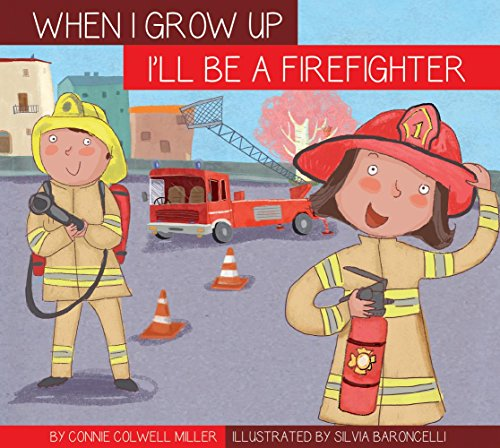 I'll Be a Firefighter (Hardcover): Connie Colwell Miller