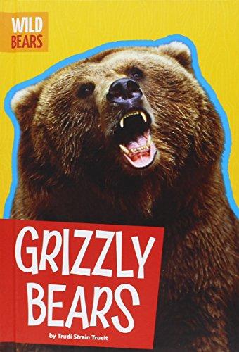 Grizzly Bears (Hardcover): Trudi Strain Trueit