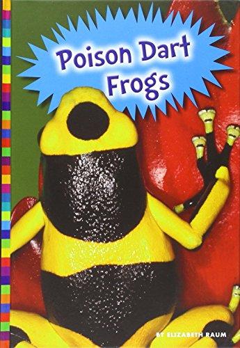 Poison Dart Frogs (Poisonous Animals): Elizabeth Raum