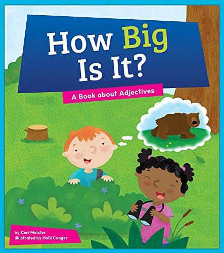 How Big Is It?: A Book about Adjectives (Hardcover): Cari Meister
