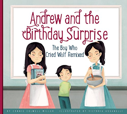 Andrew and the Birthday Surprise: The Boy Who Cried Wolf Remixed (Hardcover): Connie Colwell Miller