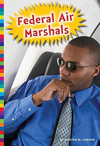 Federal Air Marshals (Hardcover): Kirsten W. Larson