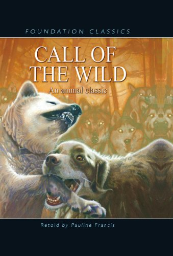 9781607540021: Call of the Wild (Foundation Classics)