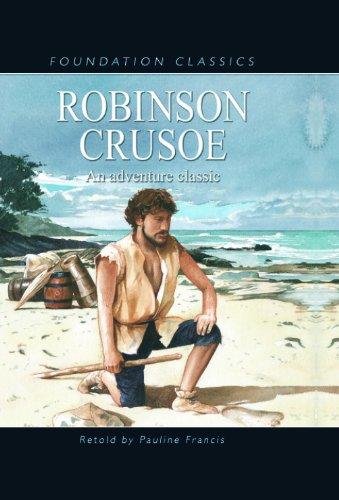Robinson Crusoe (Foundation Classics): Daniel Defoe