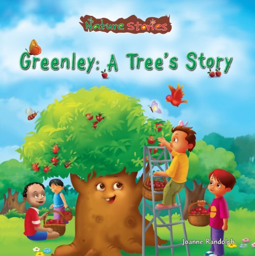 Greenley: A Tree's Story (Library Binding): Joanne Randolph
