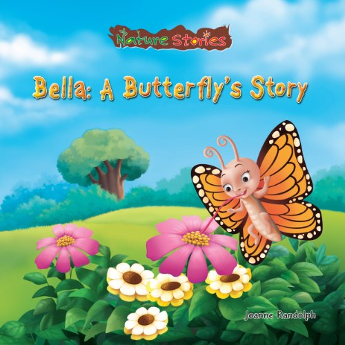 9781607540984: Bella: A Butterfly's Story (Nature Stories)