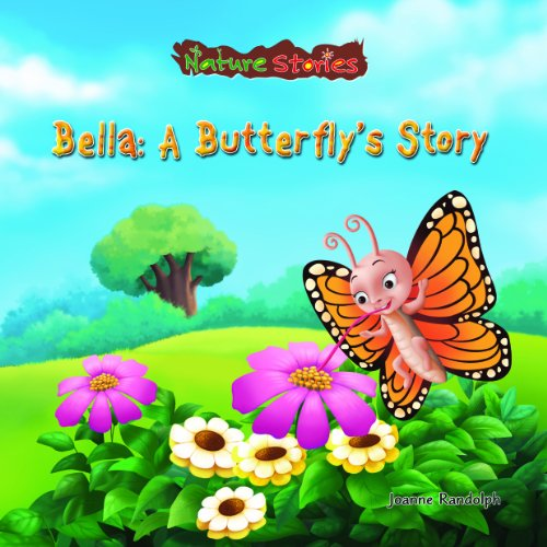 9781607540991: Bella: A Butterfly's Story (Nature Stories)