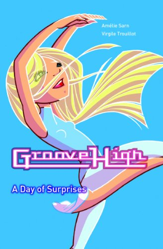 A Day of Suprises (Groove High): Amelie Sarn