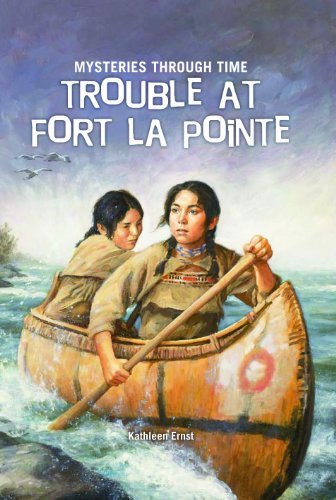 9781607544272: Trouble at Fort La Pointe (Mysteries Through Time)