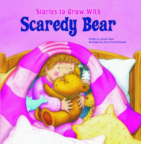 Scaredy Bear (Library Binding): Sarah Nash