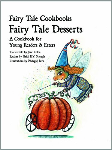 Fairy Tale Desserts: A Cookbook for Young: Yolen, Jane