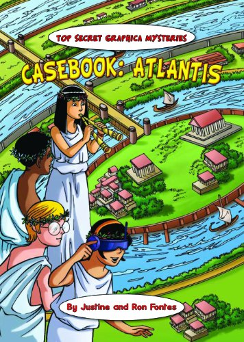 Casebook: Atlantis (Top Secret Graphica Mysteries) (160754590X) by Fontes, Justine; Fontes, Ron