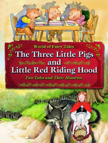 9781607546405: The Three Little Pigs and Little Red Riding Hood: Two Tales and Their Histories (World of Fairy Tales)