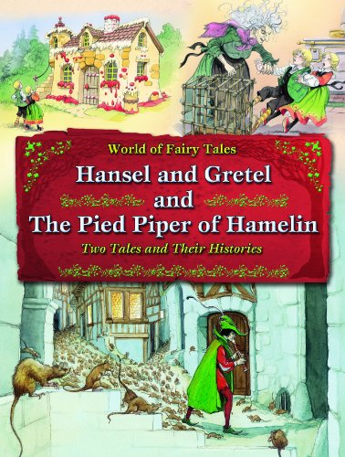 9781607546467: Hansel and Gretel and the Pied Piper of Hamelin: Two Tales and Their Histories (World of Fairy Tales)