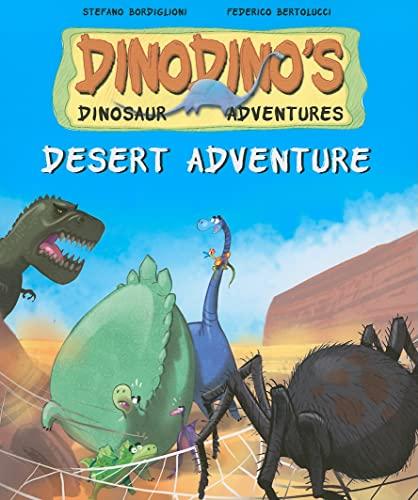 Desert Adventure (Dinodino's Dinosaur Adventures): Bordiglioni, Stephen