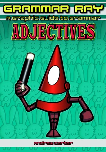 9781607547457: Adjectives (Grammar Ray: A Graphic Guide to Grammar)