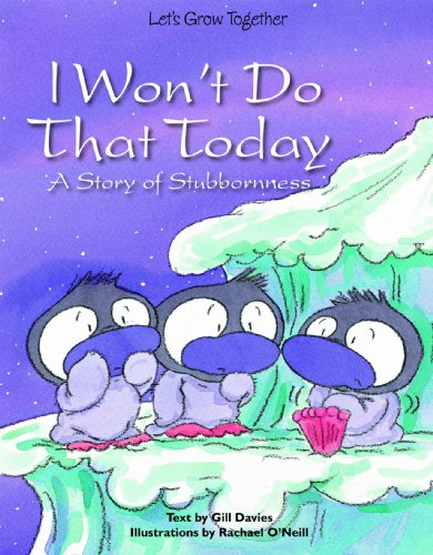 I Won't Do That Today: A Story of Stubbornness (Let's Grow Together): Davies, Gill