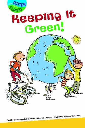 Keeping It Green! (Library Binding): Jean-Francis Noblet