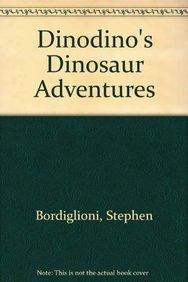 Dinodino s Dinosaur Adventures (Hardback): Stephen Bordiglioni