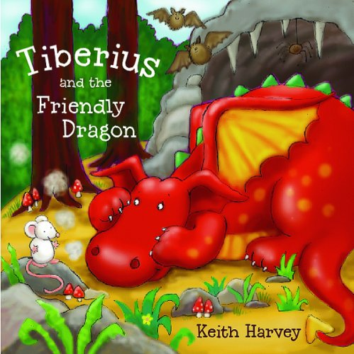 Tiberius and the Friendly Dragon (Library Binding): Keith Harvey