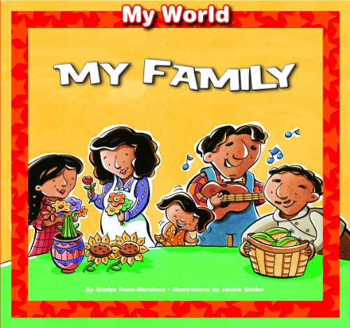 My Family (My World (Windmill Books)): Rosa-Mendoza, Gladys