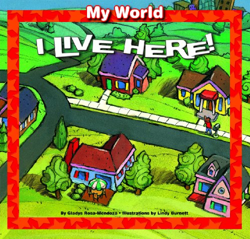 I Live Here! (My World): Rosa-Mendoza, Gladys