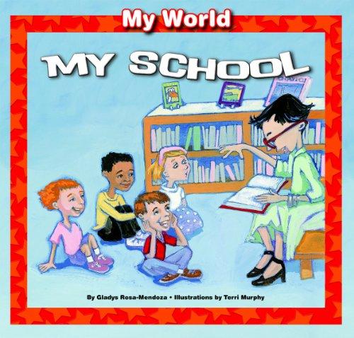 My School (My World (Windmill Books)): Rosa-Mendoza, Gladys
