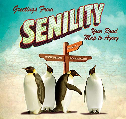Greetings From Senility: Your Road Map to: Willow Creek Press