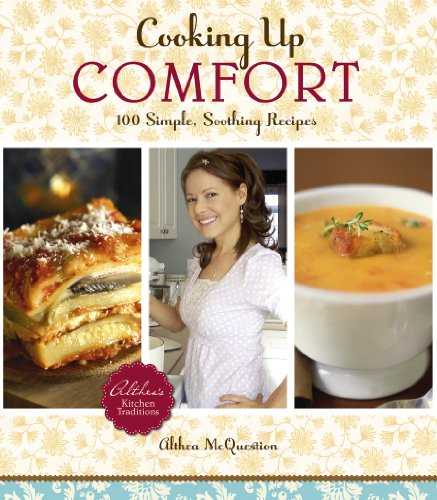 9781607552567: Cooking Up Comfort: 100 Simple, Soothing Recipes