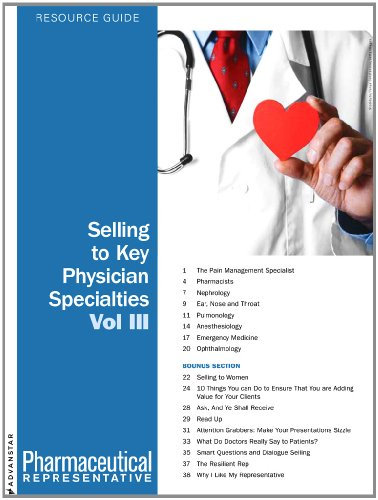 Selling to Key Physician Specialties: Volume 3: Pharmaceutical Representative