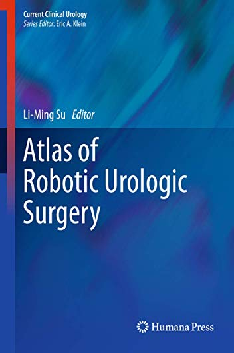 Atlas of Robotic Urologic Surgery: Li-Ming Su