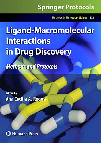 9781607612438: Ligand-Macromolecular Interactions in Drug Discovery: Methods and Protocols (Methods in Molecular Biology)