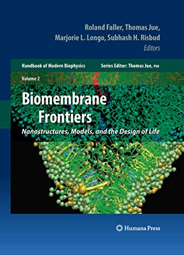 9781607613138: Biomembrane Frontiers: Nanostructures, Models, and the Design of Life (Handbook of Modern Biophysics)