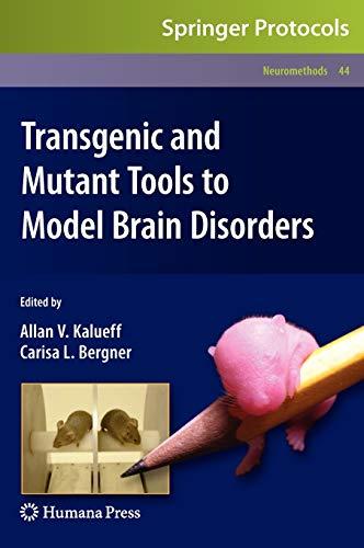 Transgenic and Mutant Tools to Model Brain Disorders.: Kalueff, Allan V., and Carisa L. Bergner, ...
