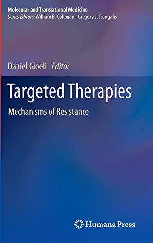 Targeted Therapies. Mechanisms of Resistance: Kalueff, Allan V., and Carisa L. Bergner, Eds.