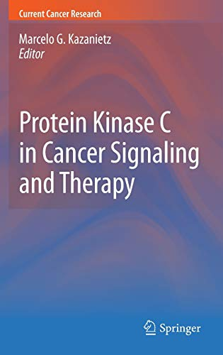 9781607615422: Protein Kinase C in Cancer Signaling and Therapy (Current Cancer Research)