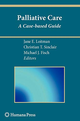 9781607615897: Palliative Care: A Case-based Guide (Current Clinical Oncology)